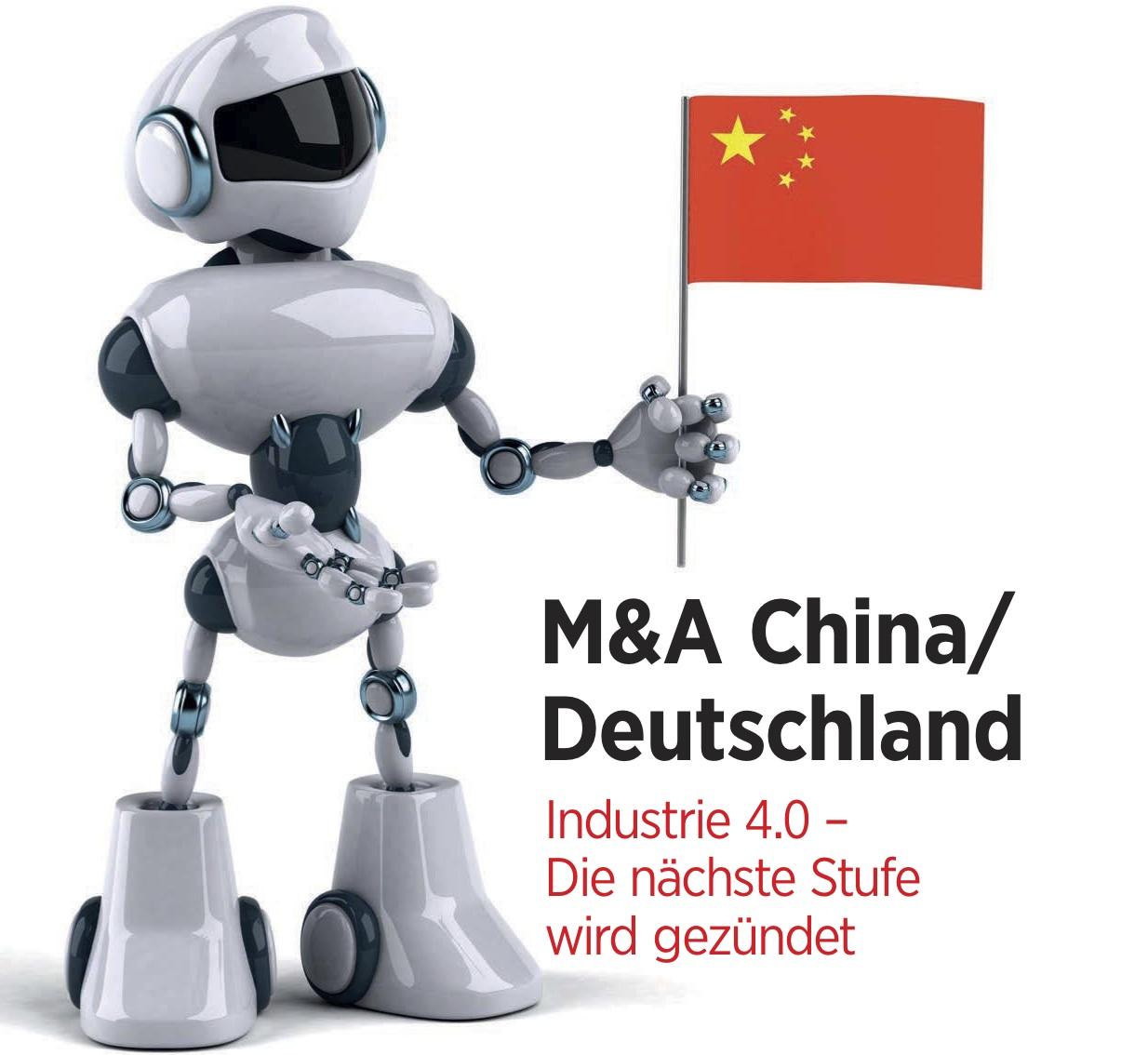 M&A China/Deutschland: Industrie 4.0 – Die Nächste Stufe Wird Gezündet!