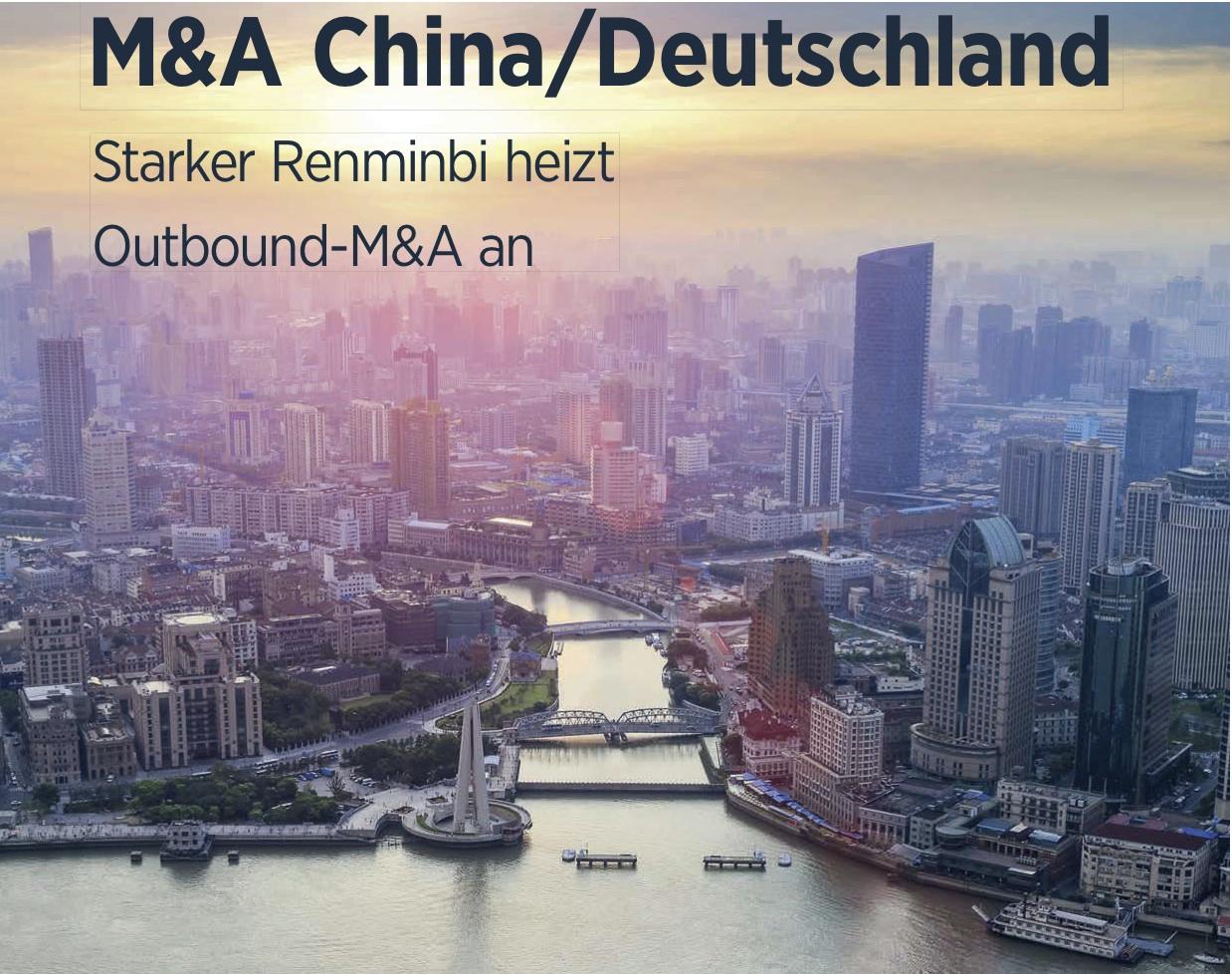 M&A China/Deutschland: Starker Renminbi Heizt Outbound-M&A An