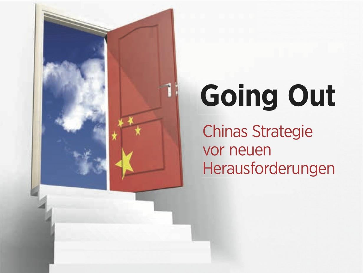 Going Out - Chinas Strategie Vor Neuen Herausforderungen