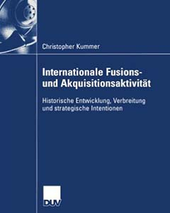 International Mergers & Acquisitions (M&A) Acitivity: Historical Development, Diffusion and Strategic Intentions