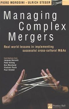 Managing Complex Mergers – Real World Lessons in Implementing Successful Cross-Cultural M&As