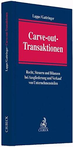 Carve-out-Transaktionen – Recht, Steuern und Bilanzen bei Ausgliederung und Verkauf von Unternehmensteilen