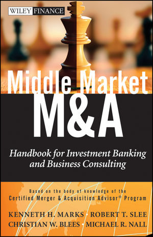 Middle Market M&A: Handbook for Investment Banking and Business Consulting