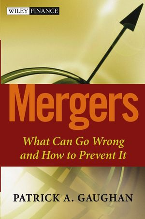 Mergers : What Can Go Wrong and How to Prevent It