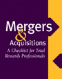 Mergers & Acquisitions A Checklist for Total Rewards Professionals
