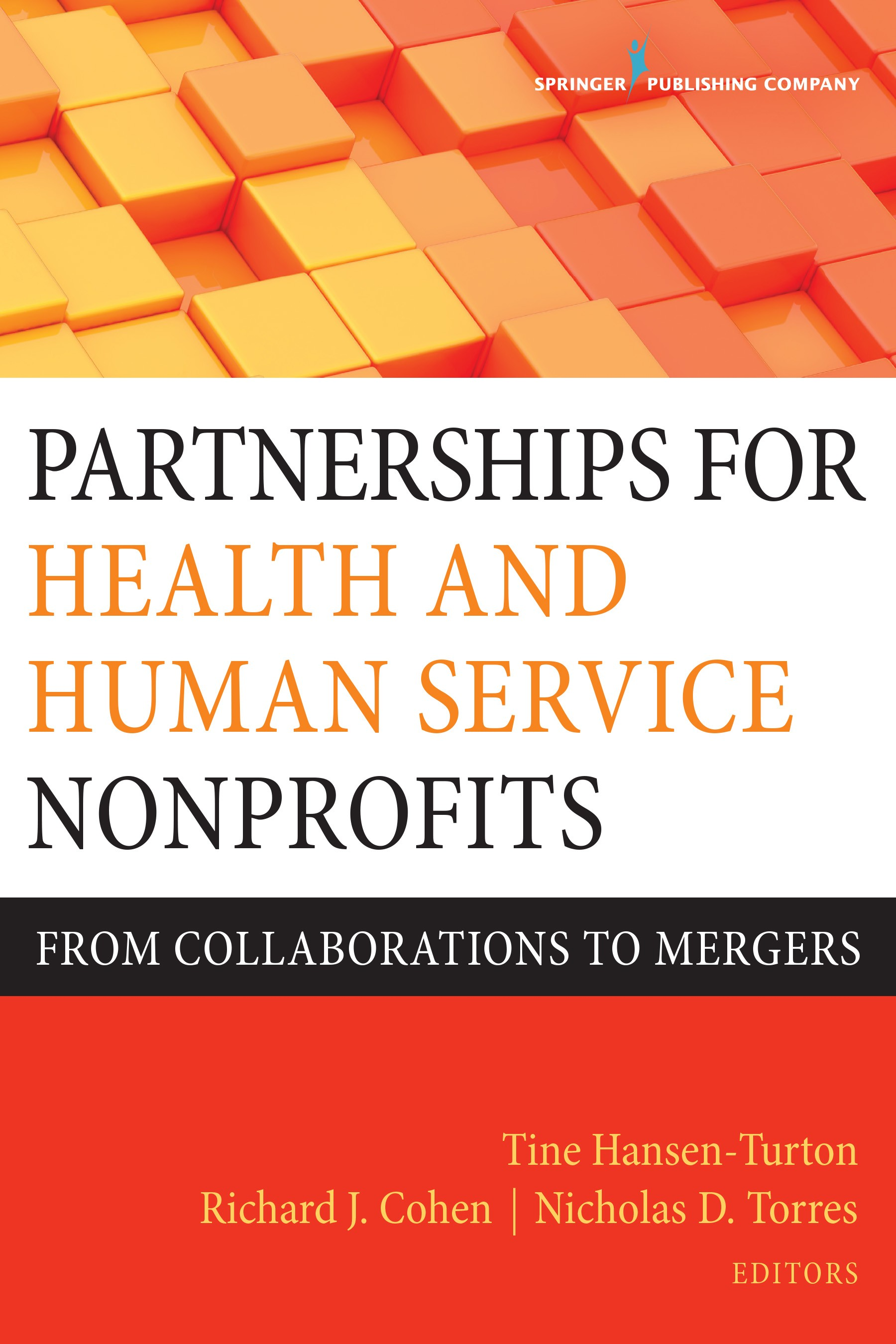 Partnerships for Health and Human Service Nonprofits: From Collaborations to Mergers