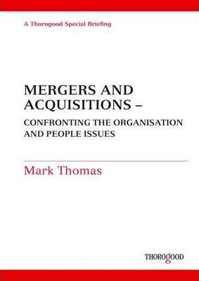 Mergers and Acquisitions: Confronting the Organisation and People Issues