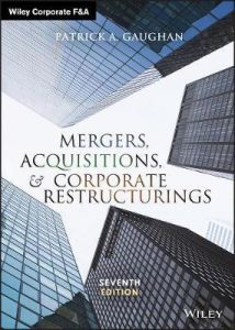 Book cover for Mergers, Acquisitions and Corporate Restructurings written by Patrick Gaughan, 7th edition, 2017